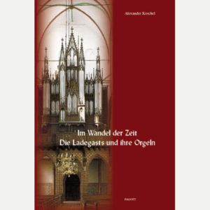 Im Wandel der Zeit - die Ladegasts und ihre Orgeln